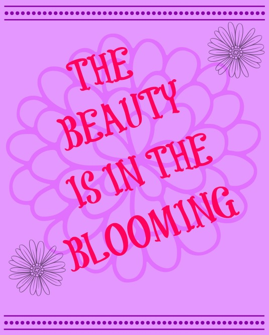 The Beauty is in the Blooming